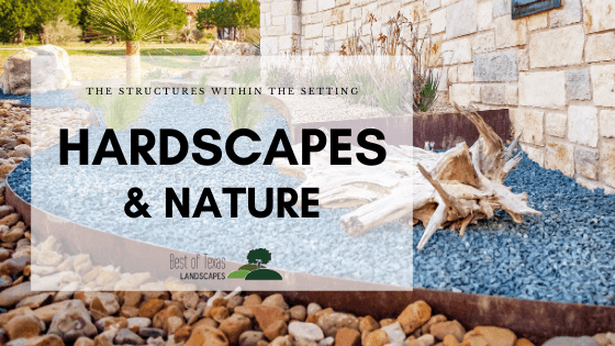HARDSCAPES and NATURE